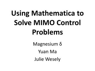 Using Mathematica to Solve MIMO Control Problems
