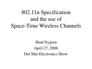 802.11n Specification  and the use of Space-Time Wireless Channels