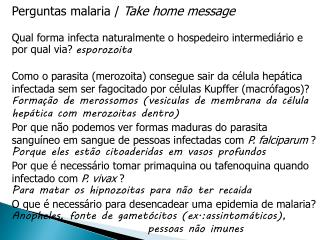 Perguntas malaria /  Take home message