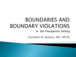 BOUNDARIES AND BOUNDARY VIOLATIONS