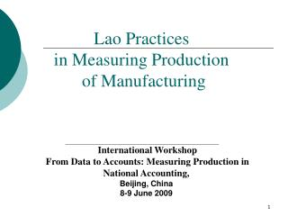 Lao Practices  in Measuring Production   of Manufacturing