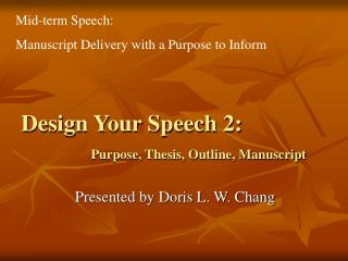 Design Your Speech 2:  Purpose, Thesis, Outline, Manuscript