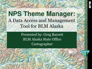 NPS Theme Manager: A Data Access and Management Tool for BLM Alaska