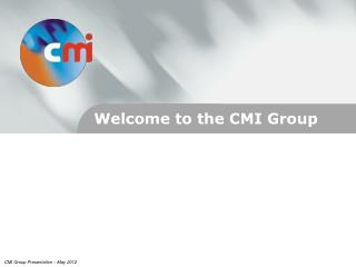 Welcome to the CMI  Group
