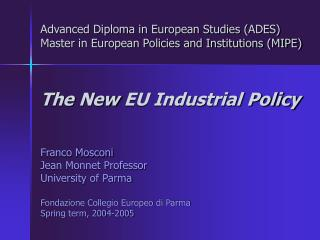 Advanced Diploma in European Studies (ADES) Master in European Policies and Institutions (MIPE)