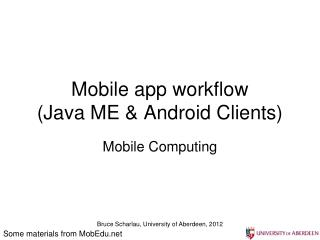Mobile app workflow (Java ME & Android Clients)