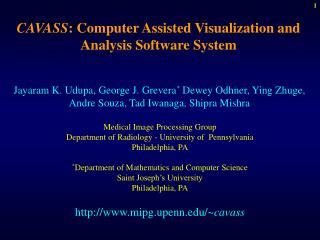 CAVASS : Computer Assisted Visualization and Analysis Software System