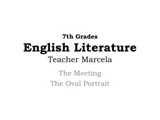 7th Grades English Literature Teacher Marcela