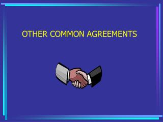 OTHER COMMON AGREEMENTS