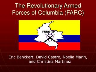 The Revolutionary Armed Forces of Columbia (FARC)