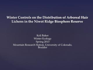 Winter Controls on the Distribution of Arboreal Hair Lichens in the Niwot Ridge Biosphere Reserve