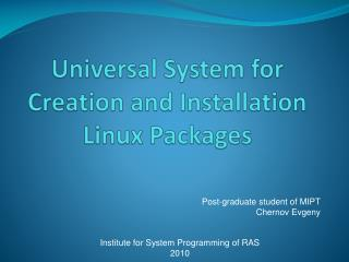 Universal System for Creation and Installation Linux Packages
