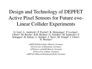 Design and Technology of DEPFET Active Pixel Sensors for Future e+e- Linear Collider Experiments