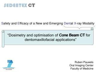 """Dosimetry and optimisation of Cone Beam CT for dentomaxillofacial applications"""