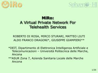 MiRo: A Virtual Private Network For Telehealth Services