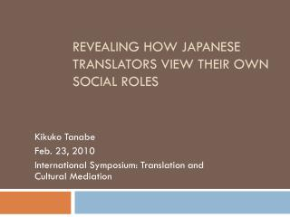 REVEALING HOW JAPANESE TRANSLATORS VIEW THEIR OWN SOCIAL ROLES