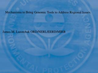 Mechanisms to Bring Genomic Tools to Address Regional Issues.