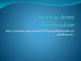 Nuclear Arms Proliferation