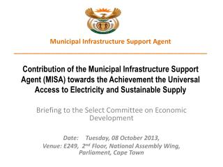 Briefing to the Select Committee on Economic Development Date:	Tuesday, 08 October 2013,