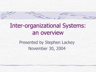 Inter-organizational Systems: an overview