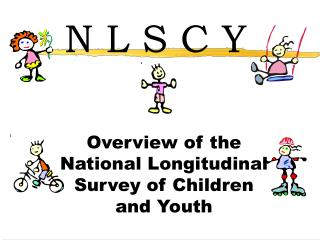 Overview of the National Longitudinal Survey of Children and Youth