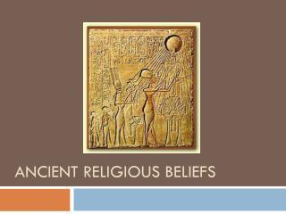 Ancient Religious Beliefs