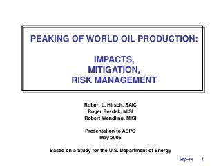 PEAKING OF WORLD OIL PRODUCTION: IMPACTS,  MITIGATION,  RISK MANAGEMENT