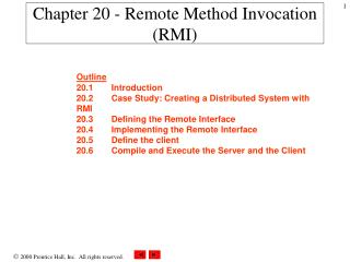 Chapter 20 - Remote Method Invocation (RMI)