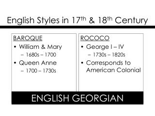 English Styles in 17 th  & 18 th  Century