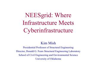NEESgrid: Where Infrastructure Meets Cyberinfrastructure