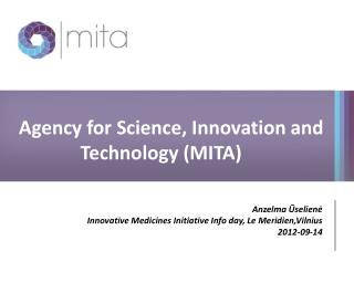 Agency for Science, Innovation and Technology (MITA)