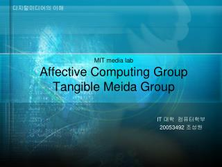 MIT media lab Affective Computing Group Tangible Meida Group