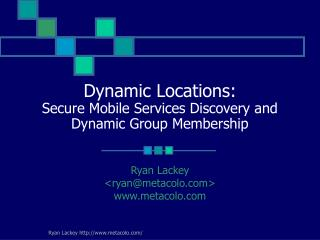 Dynamic Locations: Secure Mobile Services Discovery and Dynamic Group Membership