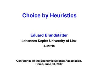 Choice by Heuristics