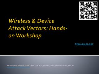 Wireless  &  Device Attack Vectors: Hands-on Workshop
