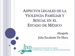 Aspectos legales de la Violencia Familiar y Sexual en  el  Estado de México