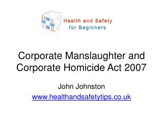Corporate Manslaughter and Corporate Homicide Act 2007
