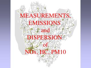 MEASUREMENTS, EMISSIONS  and DISPERSION  of NOx, HC, PM10