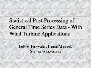 Statistical Post-Processing of General Time Series Data - With Wind Turbine Applications
