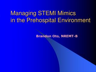 Managing STEMI Mimics  in the Prehospital Environment