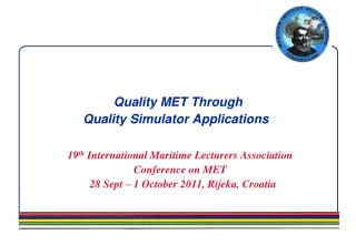 Quality MET Through  Quality Simulator Applications
