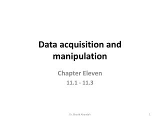 Data acquisition and manipulation