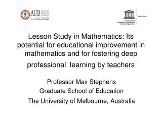 Professor Max Stephens Graduate School of Education The University of Melbourne, Australia