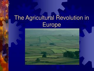 The Agricultural Revolution in Europe