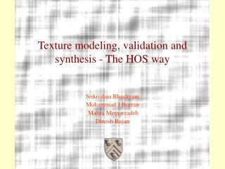 Texture modeling, validation and synthesis - The HOS way