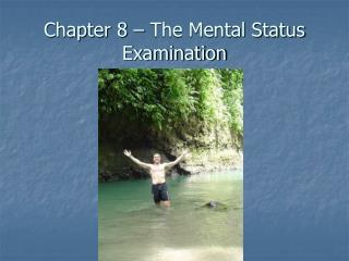 Chapter 8 – The Mental Status Examination