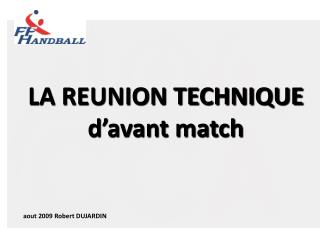 LA REUNION TECHNIQUE d'avant match