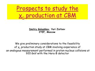 Prospects to study the χ c  production at CBM