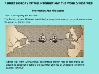 "Information Age Milestones 1866:""  In the beginning was the Cable... """