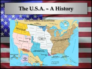 The U.S.A. – A History